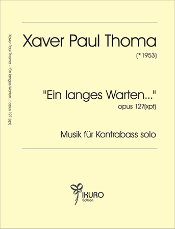 Xaver Paul Thoma (geb. 1953) Ein langes Warten... Opus 127 (xpt)