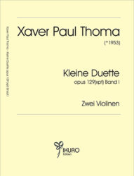 Xaver Paul Thoma (geb. 1953) Kleine Duette Op. 129 (xpt) Band I
