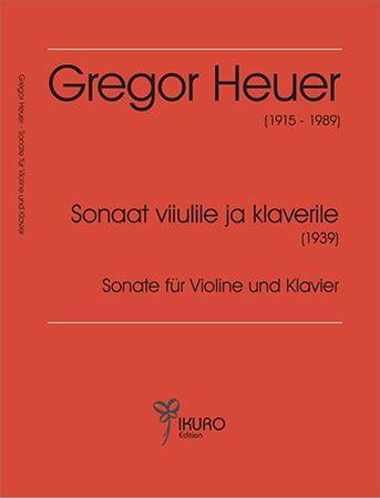 Gregor Heuer (1915-1989) | Sonate für Violine und Klavier (1939)