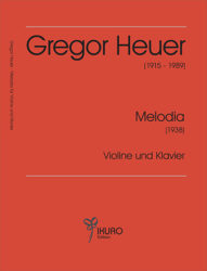 Gregor Heuer (1915-1989) | Melodia für Violine und Klavier (Tallinn 1938)