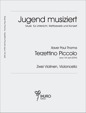 Xaver Paul Thoma (geb. 1953) Terzettino Piccolo op. 144 (xpt) (2004)