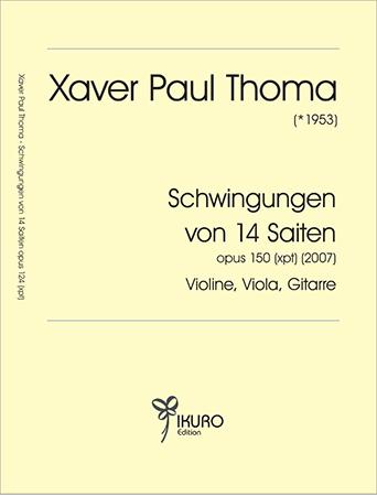 Xaver Paul Thoma (geb. 1953) Schwingungen von 14 Saiten Op. 150 (xpt)