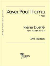 Xaver Paul Thoma (geb. 1953) Kleine Duette Op. 129 (xpt) Band II