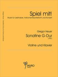 Gregor Heuer (1915-1989) Sonatine G-Dur für Violine und Klavier (1961)