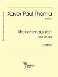 Xaver Paul Thoma (geb. 1953) Klarinettenquintett Op. 151 (xpt)