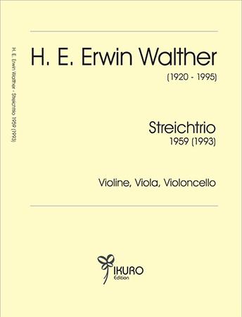 H. E. Erwin Walther (1920-1995) Streichtrio 1959 (1993)