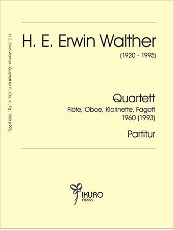 H. E. Erwin Walther (1920-1995) Quartett 1960 (1993) Flöte, Oboe, Klarinette in B, Fagott