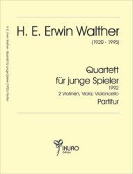 H. E. Erwin Walther (1920-1995) Quartett für junge Spieler (1972)