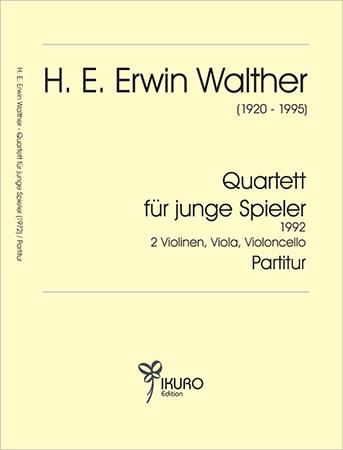 H. E. Erwin Walther (1920-1995) Streichquartett für junge Spieler 1972
