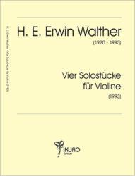 H. E. Erwin Walther, Vier Solostücke für Violine (1993)
