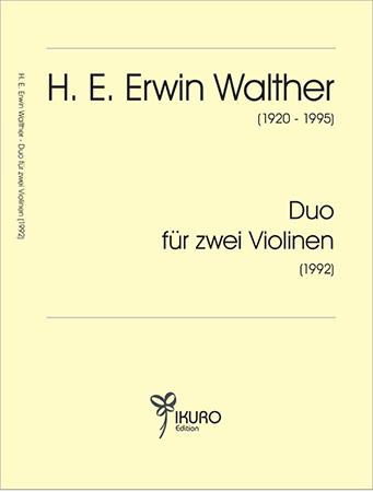 H. E. Erwin Walther (1920-1995) Duo für zwei Violinen (1992)