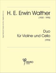 H. E. Erwin Walther (1920-1995) Duo für Violine und Cello (1993)