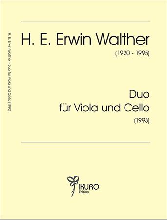 H. E. Erwin Walther (1920-1995) Duo für Viola und Cello (1993)