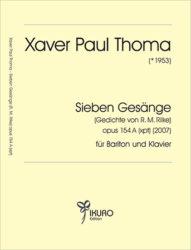 Xaver Paul Thoma (geb. 1953) Sieben Gesänge Op. 154 A (xpt)