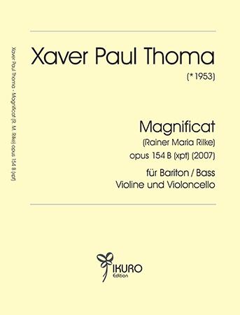 Xaver Paul Thoma (geb. 1953) MAGNIFICAT Op. 154 B (xpt)