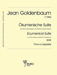 Jean Goldenbaum (geb. 1982) | Ökumenische Suite für Chor