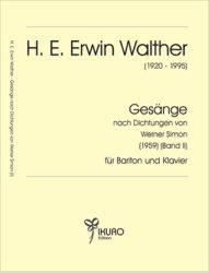 H. E. Erwin Walther (1920-1995) Gesänge nach Dichtungen von Werner Simon (Band II)