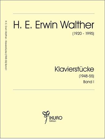 H. E. Erwin Walther (1920-1995) 12 Klavierstücke (1948-55) Band I