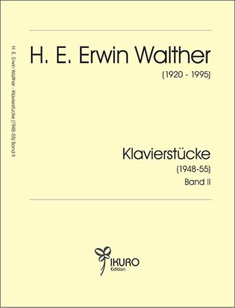 H. E. Erwin Walther (1920-1995) 12 Klavierstücke (1948-55) Band II