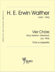 H. E. Erwin Walther | Vier Chöre für gemischten Chor a cappella