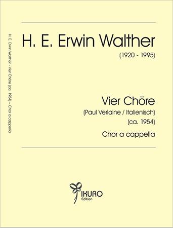 H. E. Erwin Walther (1920-1995) Vier Chöre (ca. 1954)