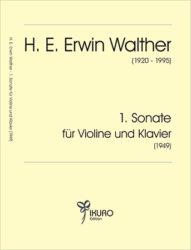 H. E. Erwin Walther (1920-1995) 1. Sonate für Violine und Klavier (1949)