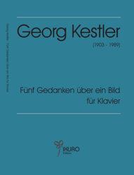 Georg Kestler | Fünf Gedanken über ein Bild für Klavier solo