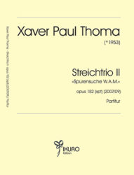 Xaver Paul Thoma (* 1953) Streichtrio II Op. 152 (xpt)