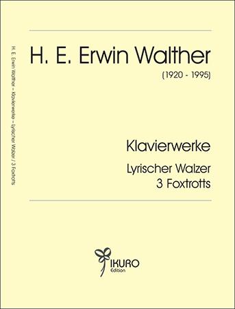 H. E. Erwin Walther (1920-1995) Lyrischer Walzer und 3 Foxtrotts