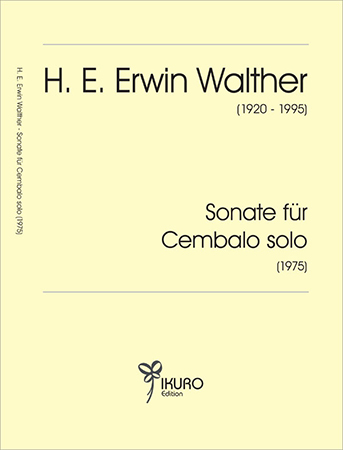 H. E. Erwin Walther (1920-1995) Sonata für Cembalo solo (1975)
