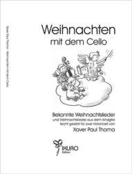 Bekannte Weihnachtslieder und Weihnachtslieder aus dem Kinzigtal leicht gesetzt für zwei Violoncelli