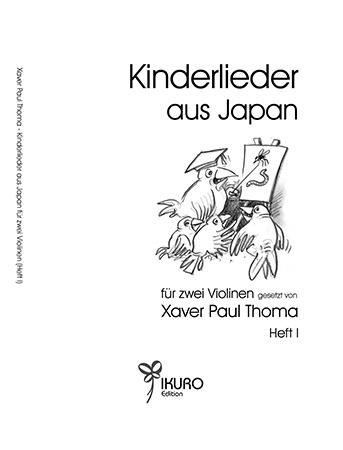 Xaver Paul Thoma (geb. 1953) Kinderlieder aus Japan in freier Bearbeitung für zwei Violinen (Heft I)