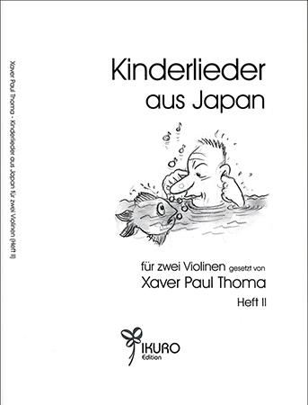 Xaver Paul Thoma (geb. 1953) Kinderlieder aus Japan in freier Bearbeitung für zwei Violinen (Heft II)