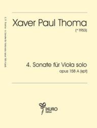 Xaver Paul Thoma: 4. Sonate für Viola Solo op. 158 (xpt)