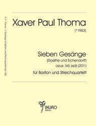 Xaver Paul Thoma (geb. 1953) Sieben Gesänge opus 165 (xpt)