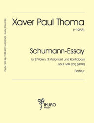 Xaver Paul Thoma (geb. 1953) Schumann-Essay op. 168 (xpt)