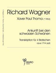 Richard Wagner: Ankunft bei den schwarzen Schwänen, Transkription für vier Bratschen Op. 171A (xpt)