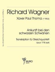 Richard Wagner: Ankunft bei den schwarzen Schwänen, Transkription für Streichquartett  Op. 171B(xpt)