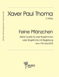 Xaver Paul Thoma (geb. 1953) Feine Pflänzchen opus 173A (xpt)