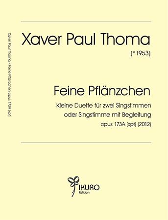 Xaver Paul Thoma (geb. 1953) Feine Pflänzchen Opus 173A (xpt) (2012)