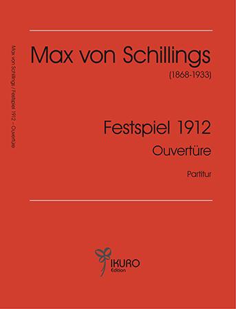 Max von Schillings (1868-1933) Festspiel 1912 - Ouvertüre