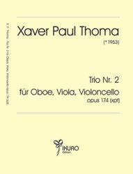 Xaver Paul Thoma (geb. 1953) Trio Nr. 2 für Oboe, Viola, Violoncello opus 174 (xpt)