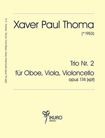 Xaver Paul Thoma (geb. 1953) Trio Nr. 2 für Oboe, Viola, Violoncello Op. 174 (xpt)
