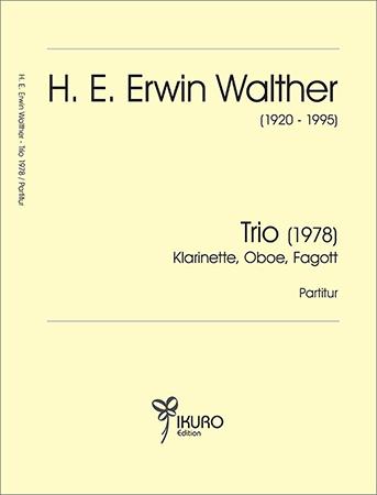 H. E. Erwin Walther (1920-1995) Trio für Klarinette, Oboe und Fagott  (1978)
