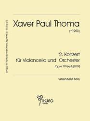 Xaver Paul Thoma (geb. 1953): 2. Konzert für Violoncello und Orchester op. 178 (xpt) (2014) (Solostimme)