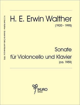 H. E. Erwin Walther (1920-1995): Sonate für Violoncello und Klavier (ca. 1959)