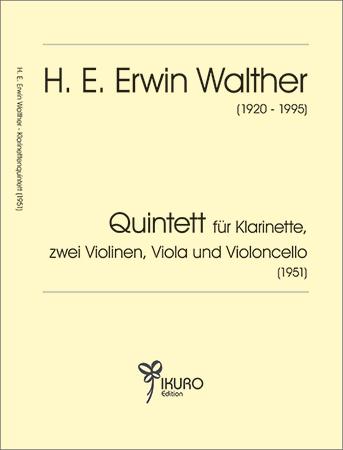 H. E. Erwin Walther (1920-1995) Quintett für Klarinette, zwei Violinen, Viola und Violoncello (1951)