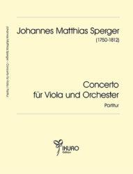 Johann Matthias Sperger (1750-1812) | Concerto für Viola und Orchester in D
