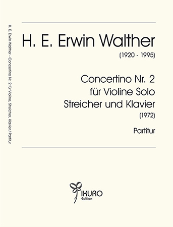 H. E. Erwin Walther | Concertino Nr. 2 für Violine Solo, Streicher und Klavier (1972)