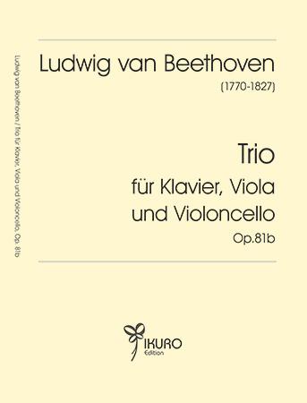 Ludwig van Beethoven | Trio für Klavier, Viola und Violoncello Op. 81B